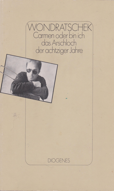 """Cover der Erstausgabe von """"Carmen oder bin ich das Arschloch der achtziger Jahre"""" 1986"""